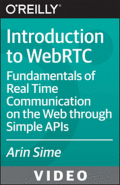 Introduction To WebRTC - O'Reilly Media Video Course by WebRTC.ventures