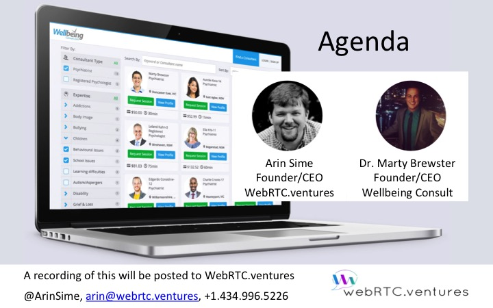 Arin Sime of WebRTC.ventures and Dr Marty Brewster of Wellbeing Consult are your presenters today on WebRTC and Telehealth