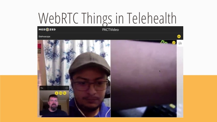 WebRTC things in Telehealth