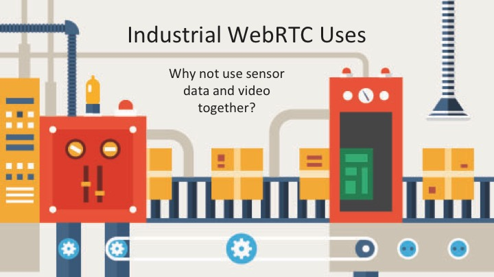 Industrial WebRTC use cases