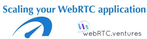 Scaling your WebRTC application