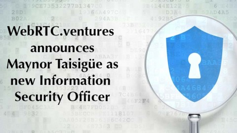 WebRTC ventures announces Maynor Taisigüe as Information Security Officer