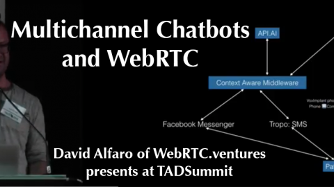 David Alfaro presents an innovative Multichannel Chatbot and WebRTC app at TADSummit