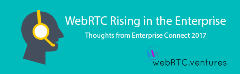 WebRTC Rising in the Enterprise