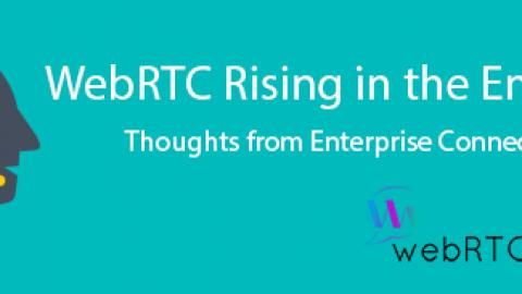 WebRTC Rising in the Enterprise