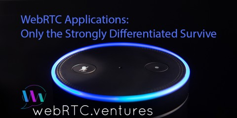 WebRTC Apps – Only the Strongly Differentiated Survive