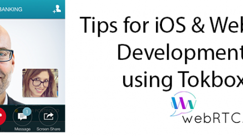 Tips for iOS & WebRTC Development with TokBox