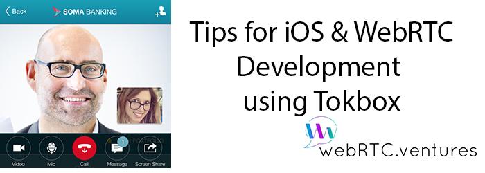 Tips for iOS & WebRTC Development with TokBox - WebRTC Ventures