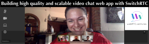 Building high quality and scalable video chat web app with SwitchRTC