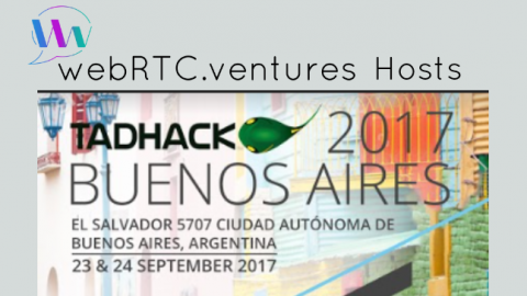 WebRTC.ventures Hosts TADHack Global 2017 in Buenos Aires, Argentina