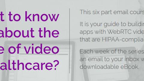 WebRTC Ventures Announces Email Course – HIPAA WebRTC Video in Telehealth