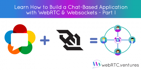 Learn How to Build a Chat-Based Application with WebRTC & Websockets – Part I