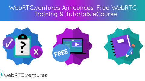 WebRTC.ventures Announces Free WebRTC Training & Tutorials eCourse