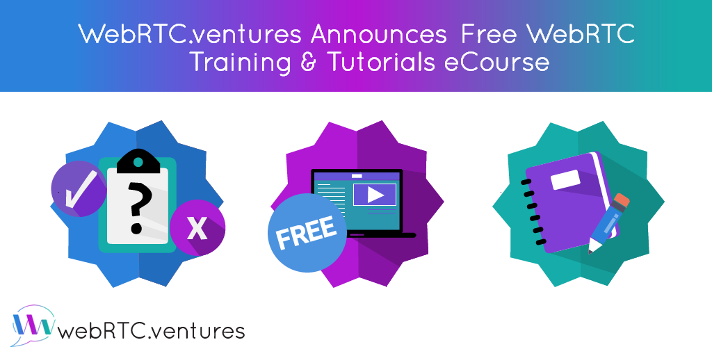 WebRTC ventures Announces Free WebRTC Training & Tutorials eCourse