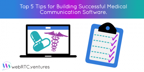 Top 5 Tips for Building Successful Medical Communication Software for Telemedicine