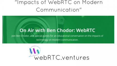"[Webinar Recap] WebRTCventures CEO Discusses ""Impacts of WebRTC on Modern Communication"""