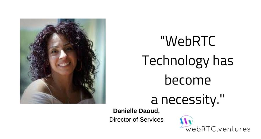Meet The Team: Danielle Daoud, Director of Services - WebRTC