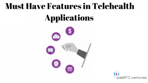 Must Have Features in Telehealth Applications