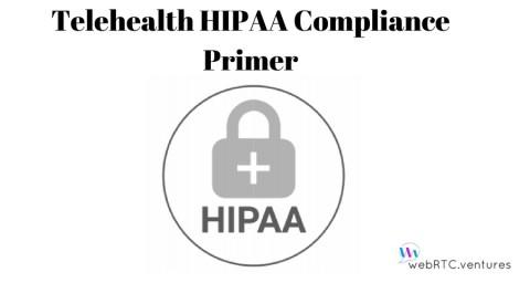 Telehealth HIPAA Compliance Primer