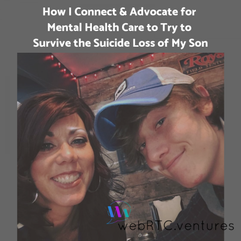How I Connect and Advocate for Mental Health Care to Try to Survive the Suicide Loss of My Son