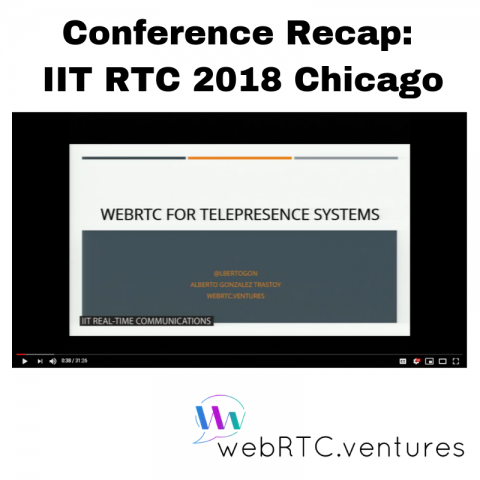 IIT RTC Conference Presentation: Using WebRTC for Telepresence Systems