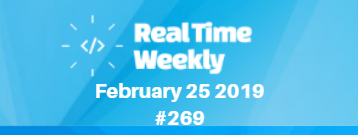 Real Time Weekly #269: February 25, 2019