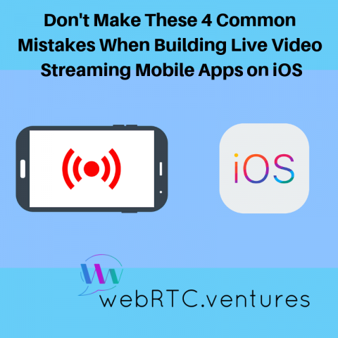 Don't Make These 4 Common Mistakes When Building Live Video Streaming Mobile Apps on iOS