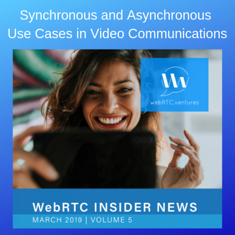 Synchronous and Asynchronous Use Cases in Video Communications