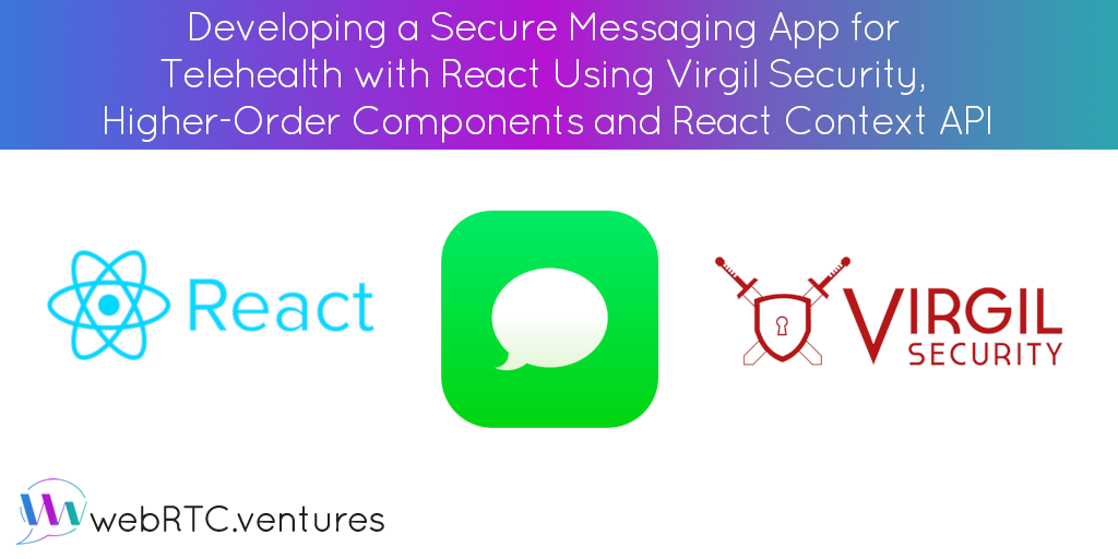 Developing a Secure Messaging App for Telehealth with React