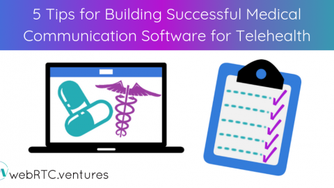 5 Tips for Building Successful Medical Communication Software for Telehealth
