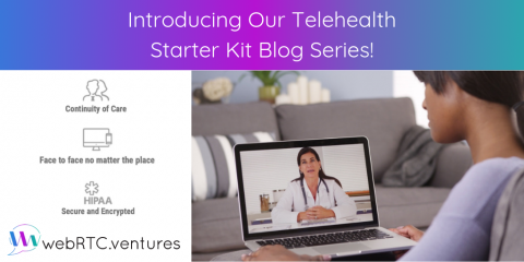 Introducing Our Telehealth Starter Kit Blog Series!