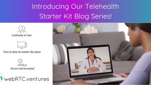 Introducing Our Telehealth Starter Kit Blog Series!