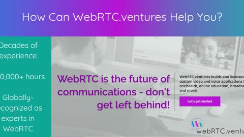 How Can WebRTC.ventures Help You?