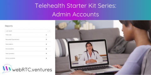 Telehealth Starter Kit Series: Admin Accounts