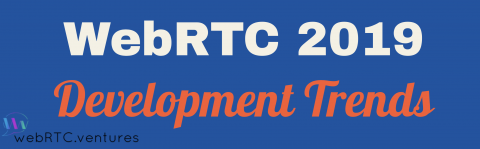 2019 WebRTC Trends & Use Cases