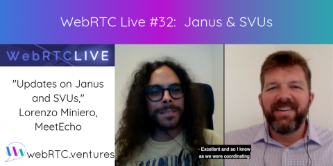 "WebRTC Live #32 – ""Updates on Janus & SFUs,"" Lorenzo Miniero, MeetEcho"