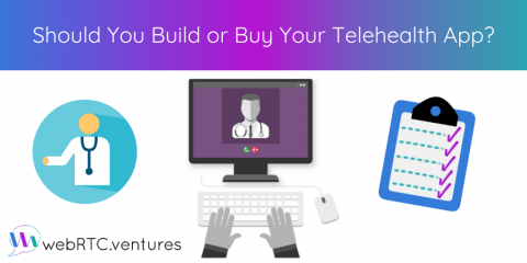 Should You Build or Buy Your Telehealth App?