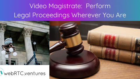 Video Magistrate: Perform Legal Proceedings Wherever You Are