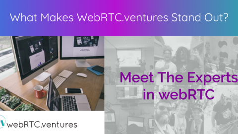 What Makes WebRTC.ventures Stand Out?