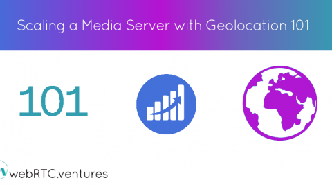 Scaling a Media Server with Geolocation 101
