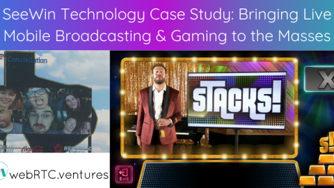 SeeWin Technology Case Study: Bringing Live Mobile Broadcasting and Gaming to the Masses