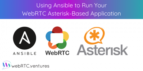 Using Ansible to Run Your WebRTC Asterisk-Based Application