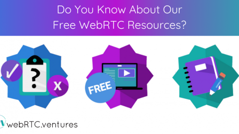 Do You Know About Our Free WebRTC Resources?