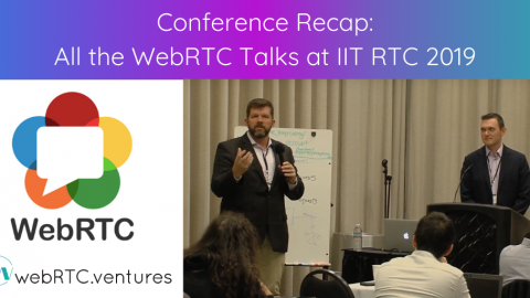 All the WebRTC Talks at IIT RTC 2019