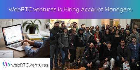 WebRTC.ventures is Hiring Account Managers