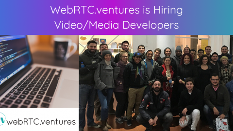 WebRTC.ventures is Hiring Video/Media Developers