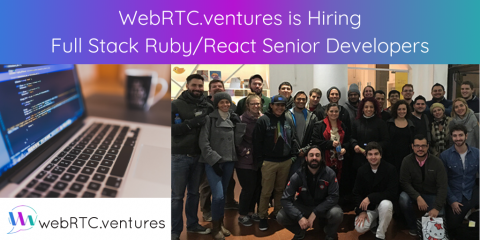 WebRTC.ventures is Hiring Full Stack Ruby/React Senior Developers