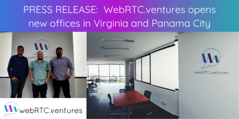 PRESS RELEASE: WebRTC.ventures opens new offices in Virginia and Panama City for tele-healthcare software development