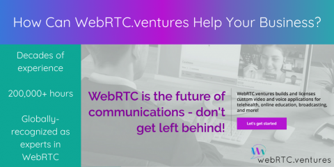 How Can WebRTC.ventures Help Your Business?