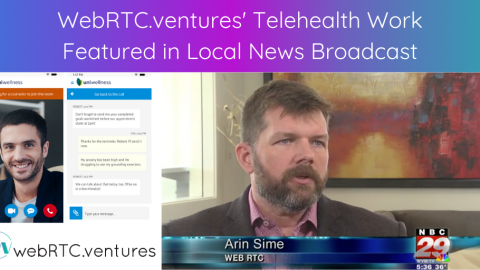 WebRTC.ventures' Telehealth Work Featured in Local News Broadcast